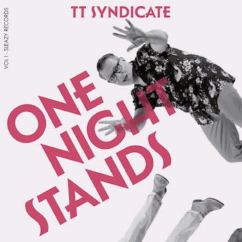 T.T. Syndicate - One Night Stands / All In ( Ltd 45's )