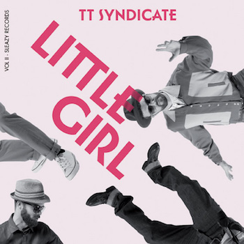 T.T. Syndicate - Little Girl / The Price To Pay ( Ltd 45's )