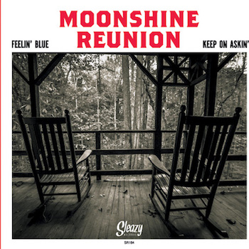 Moonshine Reunion - Feelin' Blues / Keep On Aslin' ( Ltd 45's)