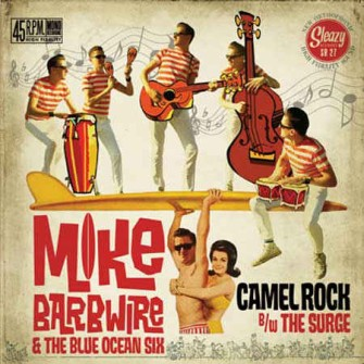 Barbwire ,Mike And The Blue Ocean Six - Camel Rock