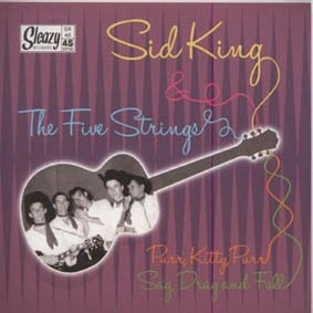 Sid King & The Five Strings - Purr Kitty Purr / Sag ,Drag...