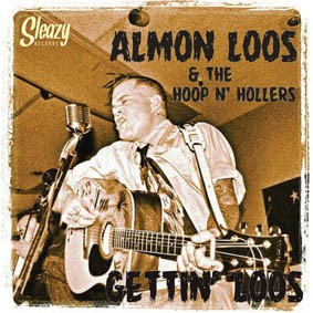 Almon Loos & The Hoop n' Hollers - Gettin' Loos