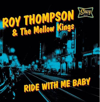 "Thompson ,Roy & The Mellow Kings - Ride With Me Baby ( Ltd10"" )"