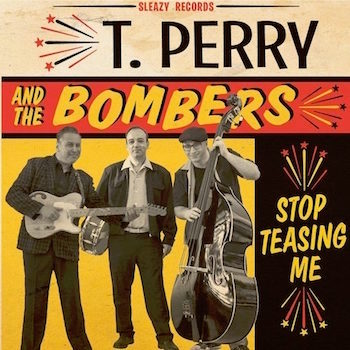 T. Perry And The Bombers - Stop Teasing Me