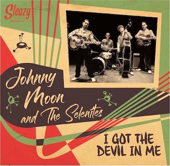 Johnny Moon And The Selenites - I Got The Devil In Me