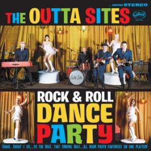 Outta Sites ,The - Rock & Roll Dance Party