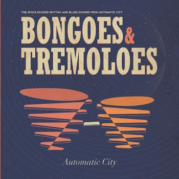 Automatic City - Bongoes & Tremoloes ( Lp + free cd)