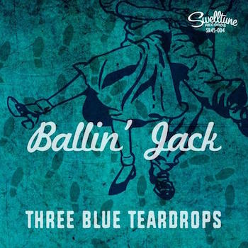 Three Blue Teardrops - Ballin' Jack + 1