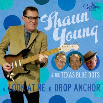 Young ,Shaun & The Texas Blue Dots - Look At Me + 1