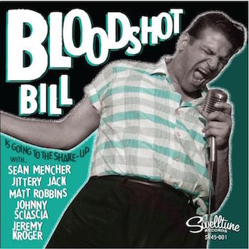 Bloodshot Bill & Friends - Going To The Shake-Up + 1