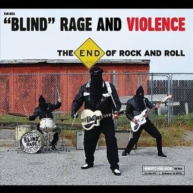 Blind Rage And Vilolence - The End Of Rock And Roll
