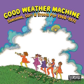 V.A. - Good Weather Machine: Sunshine ,Soft & Studio Pop 1966-72