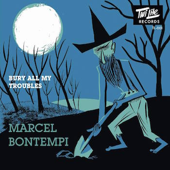 Bontempi ,Marcel - Bury All My Troubles / Dig A Hole ( ltd)