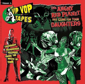 V.A. - The Vip Vop Tapes : The Angry Red Planet ... Vol 2