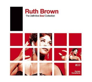 Brown ,Ruth - Definitive Collection Soul Collection 2cd's