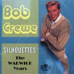 Crewe ,Bob - Silhouttes:The Warwick Years