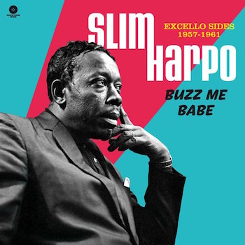 Harpo ,Slim - Buzz Me Babe : Excello 1957-1961 ( ltd lp )