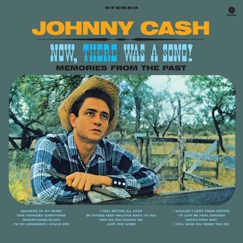 Cash ,Johnny - Now ,There Was A Song ! ( ltd Lp)
