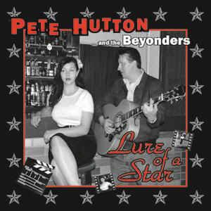 Hutton ,Pete And The Beyonders - Lure Of A Star