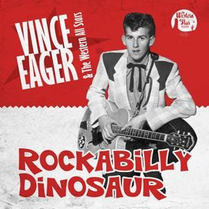 Eager ,Vince & The Western All-Stars - Rockabilly Dinosaur