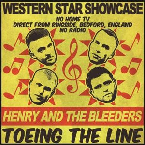 Henry And The Bleeders - Toeing The Line ( Ep )