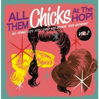 V.A. - All Them Chicks At The Hop : Vol 2