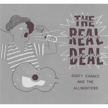 Dusty Chance And The Allnighters - The Real Deal
