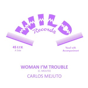Mejuto ,Carlos - Woman I'm Trouble + 1