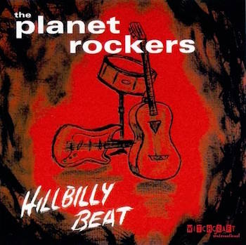 Planet Rockers ,The - Hillbilly Beat ( ltd lp )