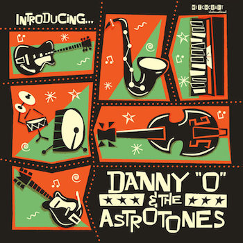 Danny 'O' & The Astrotones - Paint The Town ( Ltd Lp)